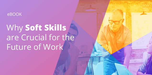 Why Soft Skills are Crucial for the Future of Work