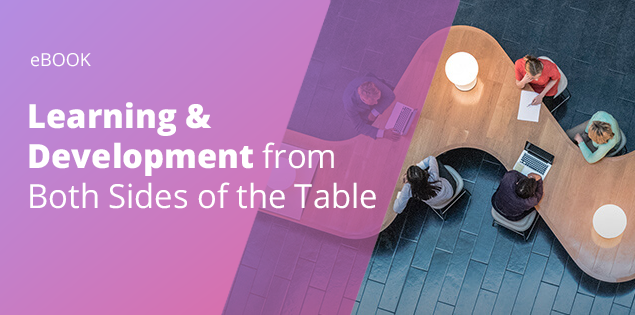 Learning & Development from Both Sides of the Table