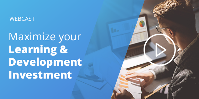Webcast: Maximize your Learning & Development Investment