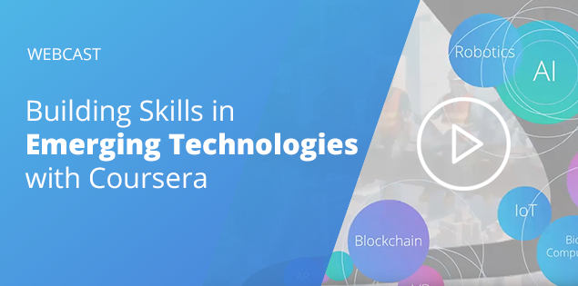 Webcast: Building Skills in Emerging Technologies with Coursera