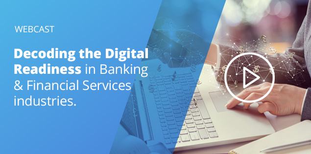 Decoding the Digital Readiness in Banking and Financial Services Industries