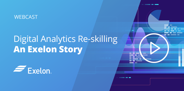 Digital Analytics Reskilling, An Exelon Story