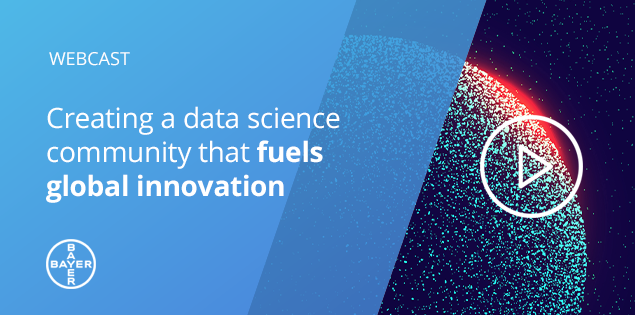 Bayer's Story: How to create a data science community on a global scale that fuels innovation