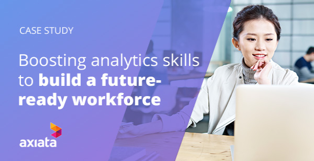 Axiata: Boosting analytics skills to build a future-ready workforce