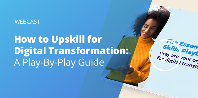 How to Upskill for Digital Transformation: A Play-By-Play Guide