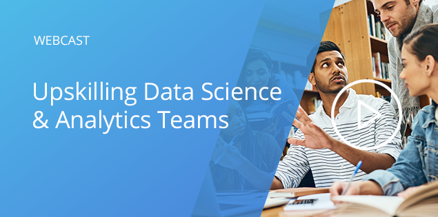 Upskilling Data Science & Analytics Teams