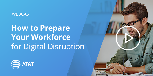 How to Reskill Your Workforce for Digital Disruption