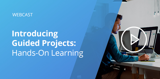 Introducing Guided Projects: Hands-On Learning